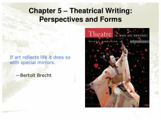 Chapter 5 – Theatrical Writing: Perspectives and Forms