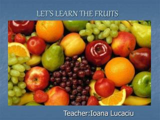 LET'S LEARN THE FRUIT S