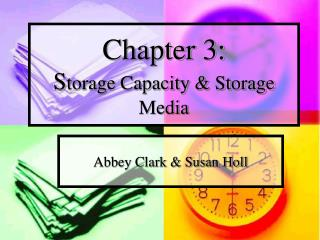 Chapter 3: Storage Capacity  Storage Media