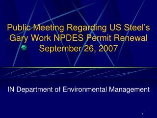 Public Meeting Regarding US Steel's Gary Work NPDES Permit Renewal September 26, 2007