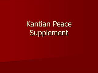 Kantian Peace Supplement
