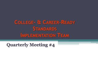College-  Career-Ready Standards  Implementation Team