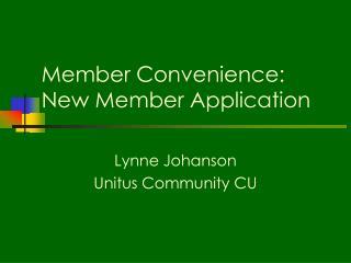 Member Convenience: New Member Application