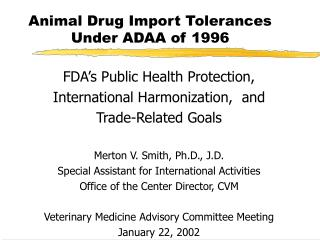 Animal Drug Import Tolerances Under ADAA of 1996