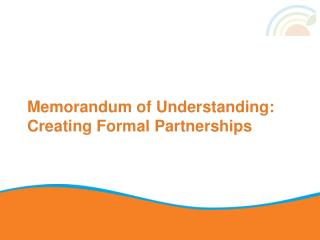 Memorandum of Understanding: Creating Formal Partnerships