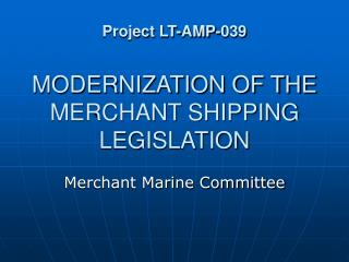 Project LT-AMP-039 MODERNIZATION OF THE MERCHANT SHIPPING LEGISLATION