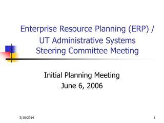 Enterprise Resource Planning (ERP) / UT Administrative Systems Steering Committee Meeting