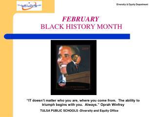 FEBRUARY BLACK HISTORY MONTH