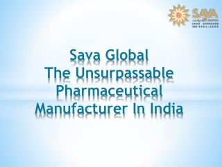 Sava Global The Unsurpassable Pharmaceutical Manufacturer