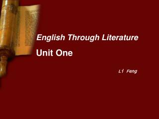 English Through Literature Unit One                                Li Feng
