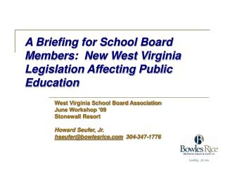 A Briefing for School Board Members:  New West Virginia Legislation Affecting Public Education
