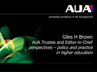 Giles H Brown AUA Trustee and Editor-in-Chief perspectives   policy and practice in higher education