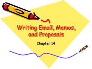 Writing Email, Memos, and Proposals