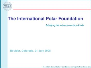The International Polar Foundation