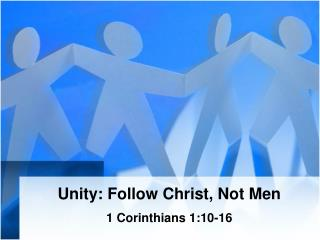 Unity: Follow Christ, Not Men
