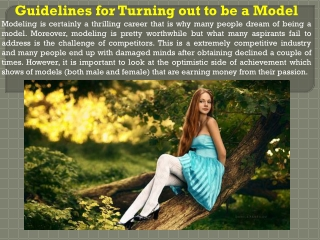 Guidelines for Turning out to be a Model