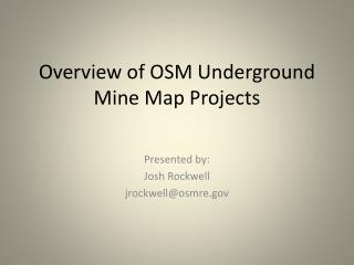 Overview of OSM Underground Mine Map Projects