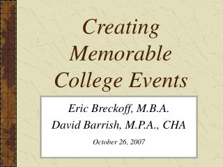 Eric Breckoff, M.B.A. David Barrish, M.P.A., CHA October 26, 2007