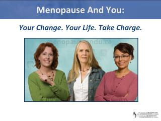 Menopause And You: