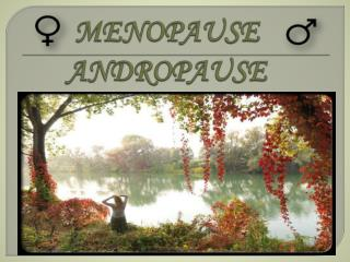 M ENOPAUSE ANDROPAUSE