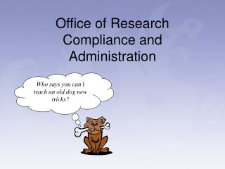 Office of Research Compliance and Administration