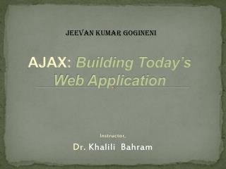 AJAX: Building Today's Web Application