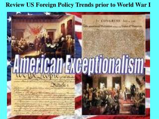 Review US Foreign Policy Trends prior to World War I