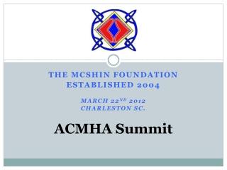 The McShin Foundation Established 2004 March 22 nd 2012 Charleston SC.