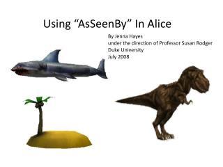 "Using ""AsSeenBy"" In Alice"