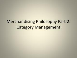 Merchandising Philosophy Part 2: Category Management