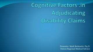 Cognitive Factors Adjudicating Disability Claims