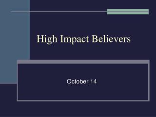 High Impact Believers