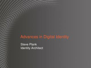 Advances in Digital Identity