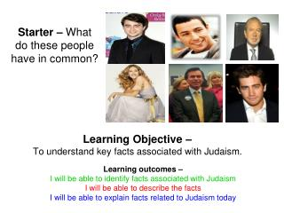 Learning Objective – To understand key facts associated with Judaism.