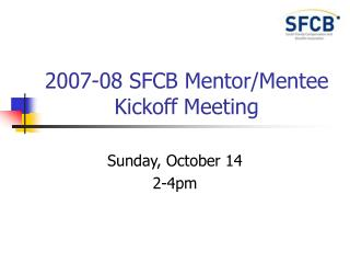 2007-08 SFCB Mentor/Mentee Kickoff Meeting