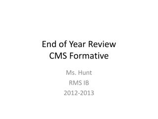 End of Year Review CMS Formative