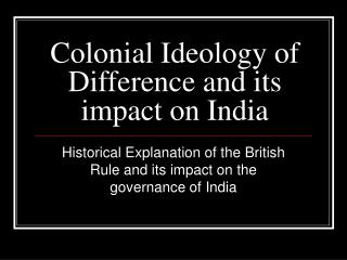 Colonial Ideology of Difference and its impact on India