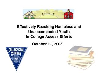 Effectively Reaching Homeless and  Unaccompanied Youth  in College Access Efforts