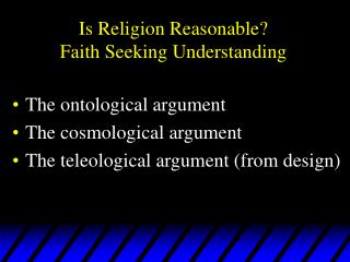 Is Religion Reasonable? Faith Seeking Understanding