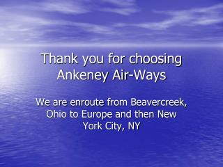 Thank you for choosing Ankeney Air-Ways