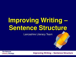 Improving Writing –  Sentence Structure