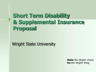 Short Term Disability & Supplemental Insurance Proposal