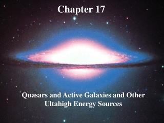Quasars and Active Galaxies and Other Ultahigh Energy Sources