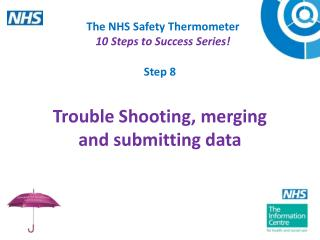 The NHS Safety Thermometer 10 Steps to Success Series!