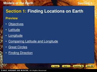 Preview Objectives Latitude Longitude Comparing Latitude and Longitude Great Circles Finding Direction