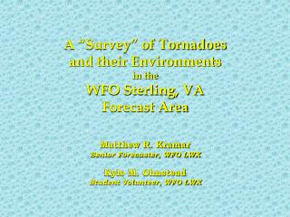 "A ""Survey"" of Tornadoes  and their Environments  in the  WFO Sterling, VA  Forecast Area"