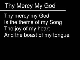 Thy Mercy My God