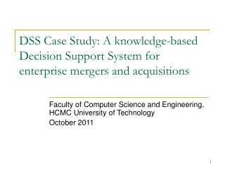DSS Case Study: A knowledge-based Decision Support System for enterprise mergers and acquisitions