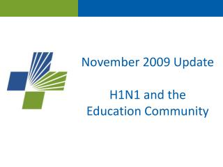 November 2009 Update H1N1 and the  Education Community