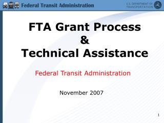 FTA Grant Process  & Technical Assistance